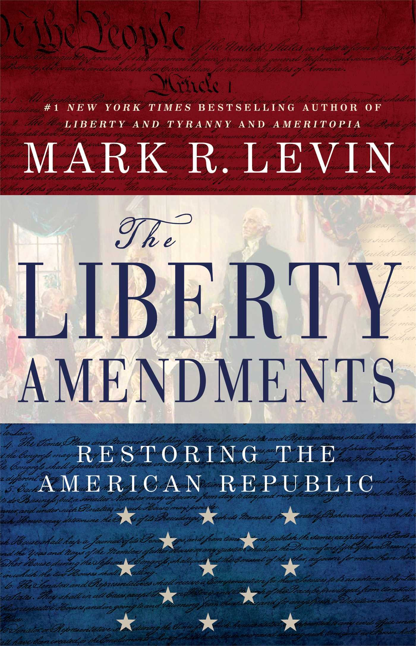 The liberty amendments mark r levin 9781451606324 amazon books fandeluxe Image collections