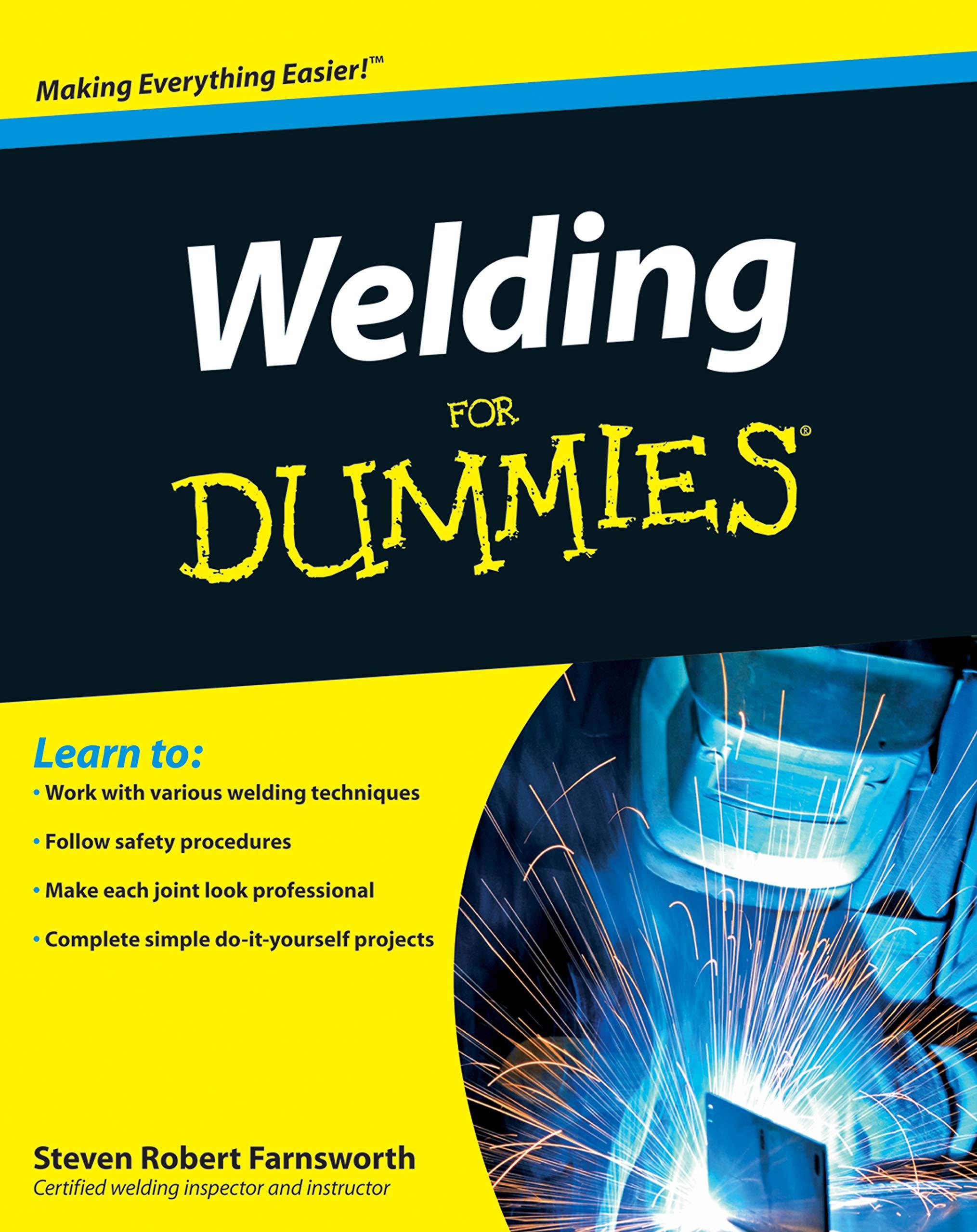 Welding For Dummies Farnsworth Steven Robert 9780470455968 Amazon Com Books