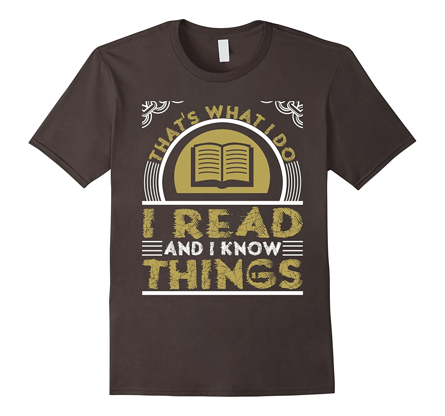 That's What I Do I Read And I Know Things Tshirt