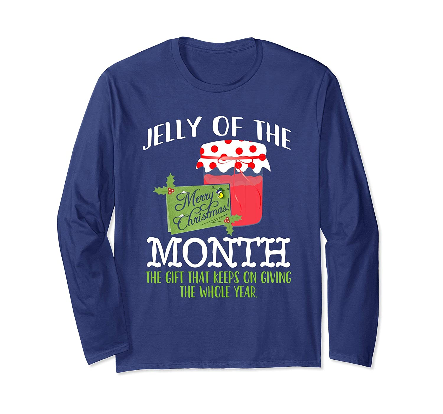 a27cb77a3 Amazon.com: Funny Christmas Shirt - Jelly of the Month Club t-shirt:  Clothing