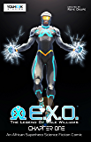 E.X.O. - An African Superhero Science Fiction Comic: Chapter One