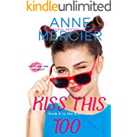 Kiss This Too: (book 2 in the Kiss Duet)