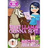 That Llama Gonna Spit: Magic and Mayhem Universe (Maidens of Mayhem Book 5)