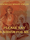 Please Say Kaddish For Me