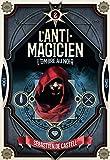L'Anti-Magicien, 2: L'Ombre au noir