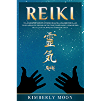 Reiki: Unlocking the Secrets of Reiki Healing Aura Cleansing and Chakra Healing for Balancing Your Chakras, Including Guided Meditation Techniques to Reduce Stress (English Edition)