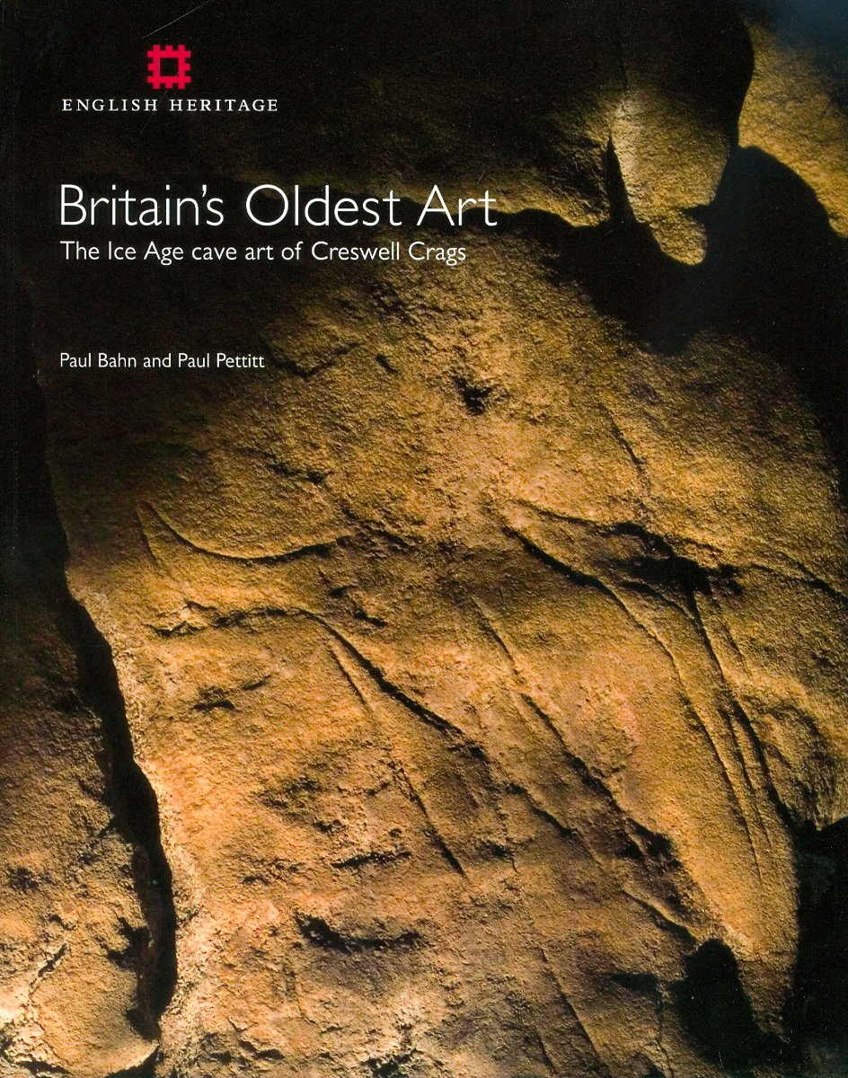 Read Online Britain's Oldest Art: The Ice Age cave art of Creswell Crags PDF