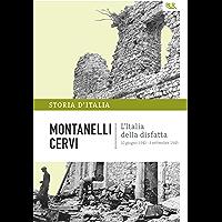 L'Italia della disfatta - 10 giugno 1940 - 8 settembre 1943: La storia d'Italia #14 (Italian Edition) book cover