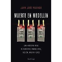 Muerte en Medellin: Una historia real de mentiras financieras, acción, magia y caos (ENIGMAS Y CONSPIRACIONES)