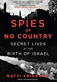 Spies of No Country: Secret Lives at the Birth of Israel