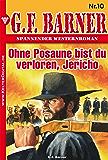 G.F. Barner 10 - Western: Ohne Posaune bist du verloren, Jericho (German Edition)