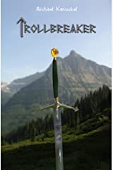 Trollbreaker (Nine Weapons They Forged Book 1) Kindle Edition