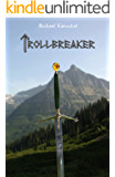 Trollbreaker (Nine Weapons They Forged Book 1)