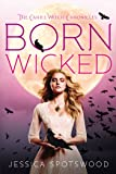 Born Wicked (The Cahill Witch Chronicles)