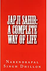 JAPJI Sahib: A Complete Way of Life: A Commentary alongwith Unique Translation Paperback