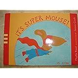 It's Super Mouse