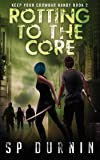 Rotting to the Core: Book Two of Keep Your Crowbar Handy