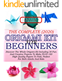 The Complete (2020) Origami Kit For Beginners : Discover The Whole Origami Kit Including 30 Fun And Creative Projects To…