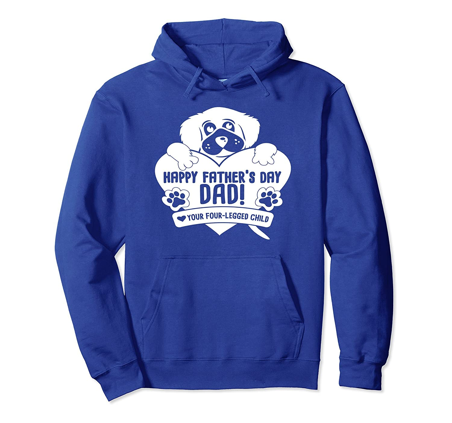 Four Legged Child Fathers Day Funny Dog Lover Hoodie- TPT