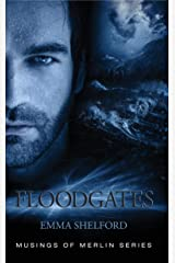 Floodgates (Musings of Merlin Book 3) Kindle Edition