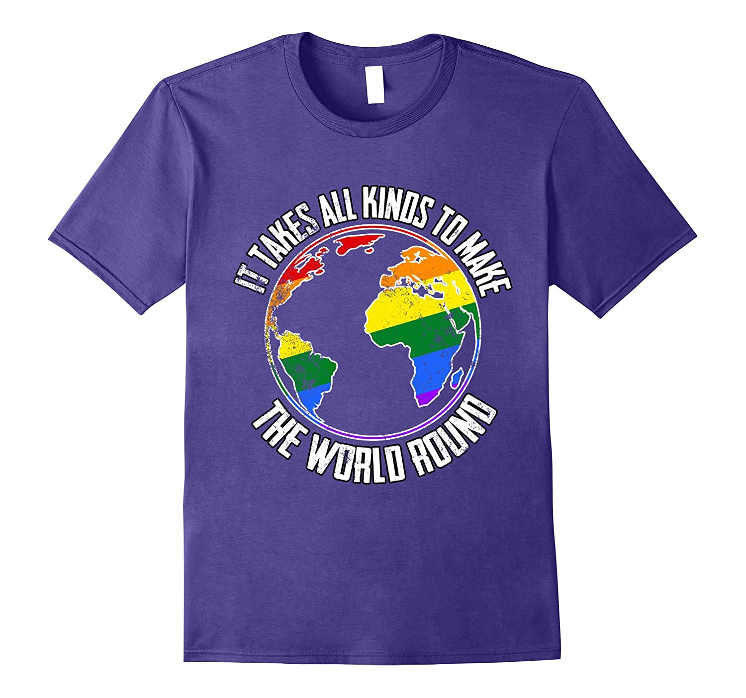 It Takes All Kinds To Make The World Round Gay Pride Shirt