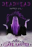 Deadhead (Damned Girl Book 1)