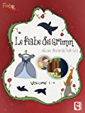 Le favole dei fratelli Grimm: Edizione illustrata