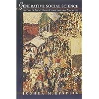 Generative Social Science: Studies in Agent-Based Computational Modeling