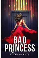Bad Princess: A Novella Kindle Edition