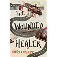 The Wounded Healer: A Journey in Radical Self-Love (English Edition)