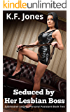 Seduced by Her Lesbian Boss (Submissive Lesbian Personal Assistant Book 2)