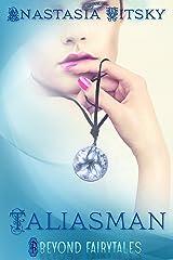 Taliasman (Beyond Fairytales series Book 9) Kindle Edition