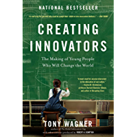 Creating Innovators: The Making of Young People Who Will Change the World (English Edition)