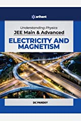 Understanding Physics for JEE Main and Advanced Electricity and Magnetism 2020 Kindle Edition