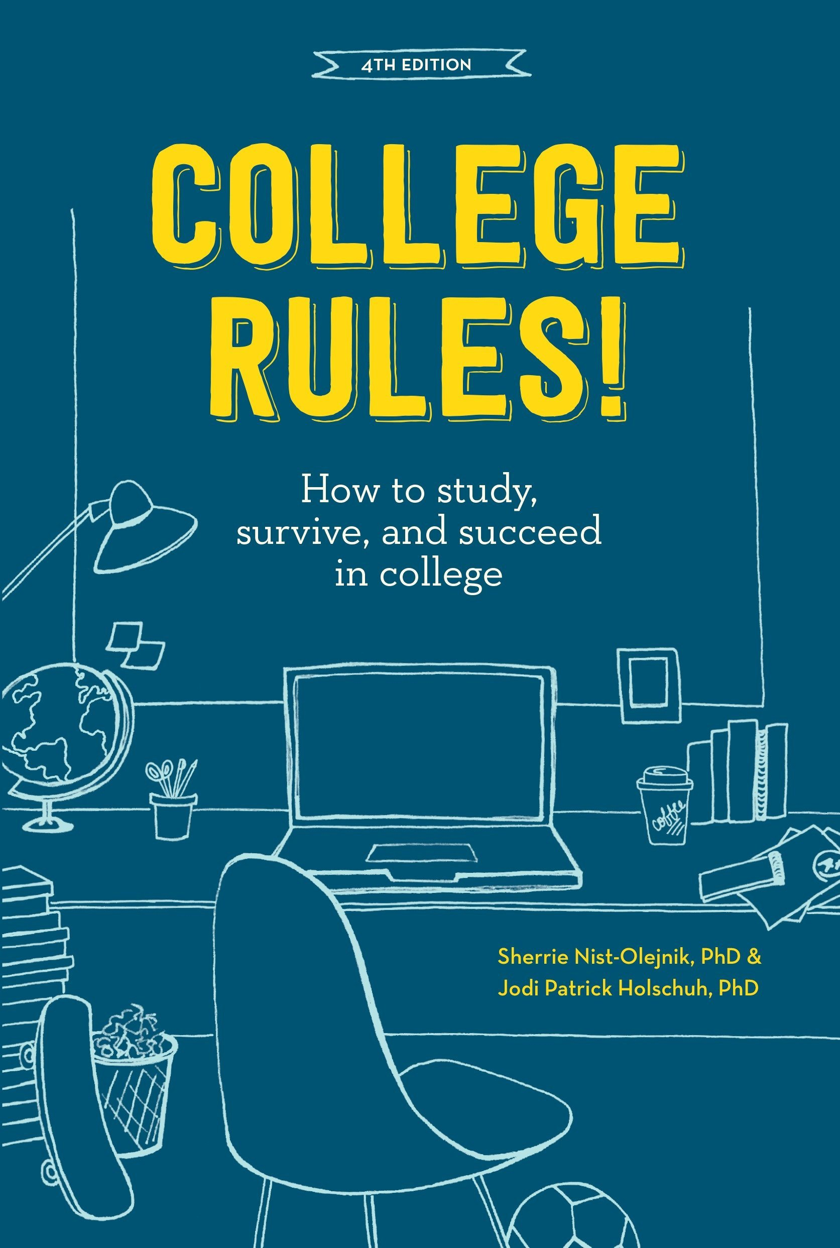 College Rules  4th Edition  How To Study Survive And Succeed In College