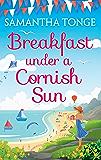 Breakfast Under A Cornish Sun: The perfect romantic comedy for summer