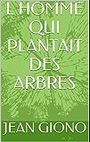 L HOMME QUI PLANTAIT DES ARBRES