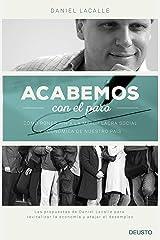 Acabemos con el paro: Cómo poner fin a la mayor lacra social y económica de nuestro país (Spanish Edition) Kindle Edition