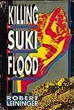 Killing Suki Flood