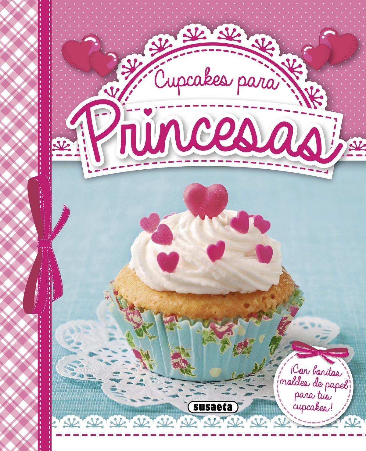 Cupcakes para princesas (Spanish) Hardcover – 2015