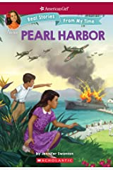 Pearl Harbor (American Girl: Real Stories From My Time) Kindle Edition