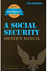A Social Security Owner's Manual, 4th Edition Paperback