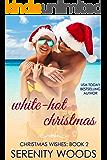 White-Hot Christmas (Christmas Wishes Book 2) (English Edition)
