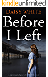 BEFORE I LEFT a gripping psychological thriller full of killer twists