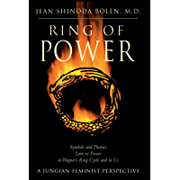 Ring of Power: Symbols and Themes Love Vs. Power in Wagner's Ring Circle and in Us : A Jungian-Feminist Perspective book cover
