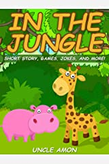 In the Jungle: Short Story, Games, Jokes, and More! Kindle Edition