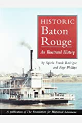 Historic Baton Rouge: An Illustrated History (Community Heritage) Paperback