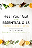 Heal Your Gut with Essential Oils 2nd Edition: Updated & Expanded 2nd Edition