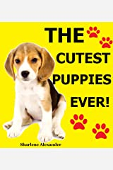 The Cutest Puppies Ever! Kindle Edition