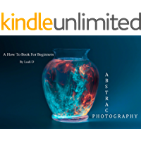 Abstract Photography: A How To Book For Beginners book cover